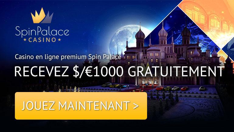 Spin Palace - JEU PREMIUM SUR LE CASINO EN LIGNE SPIN PALACE - RECEVEZ 1000 € EN BONUS